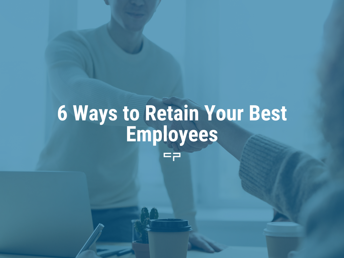 6 ways to retain your best employees